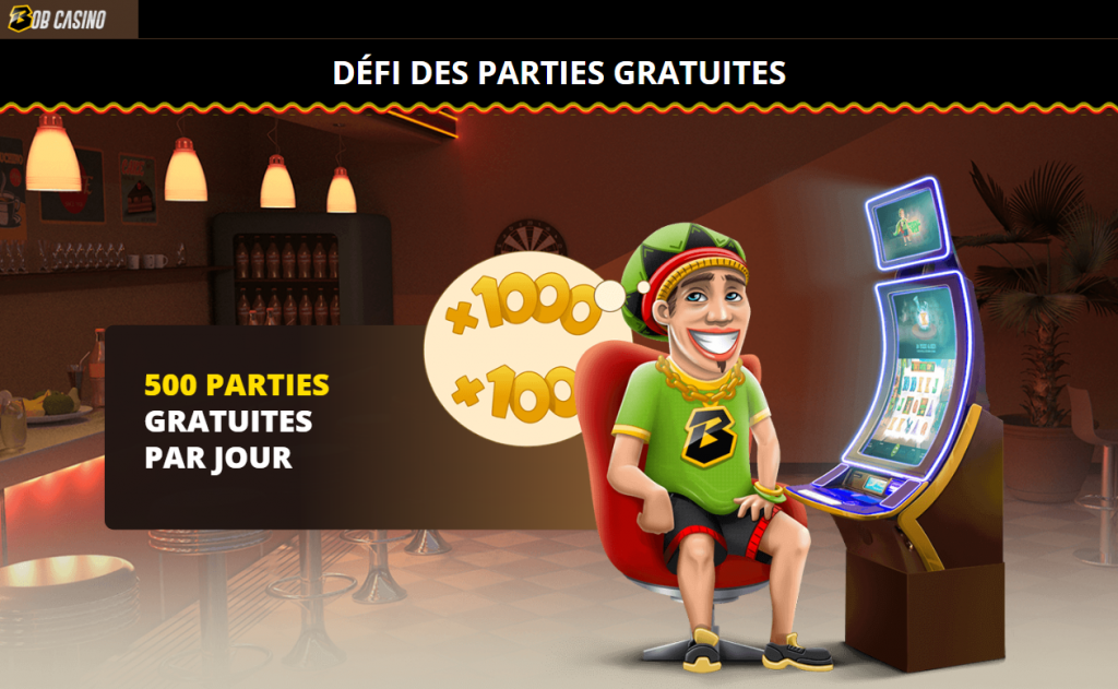 bob casino 500 parties gratuites par jour