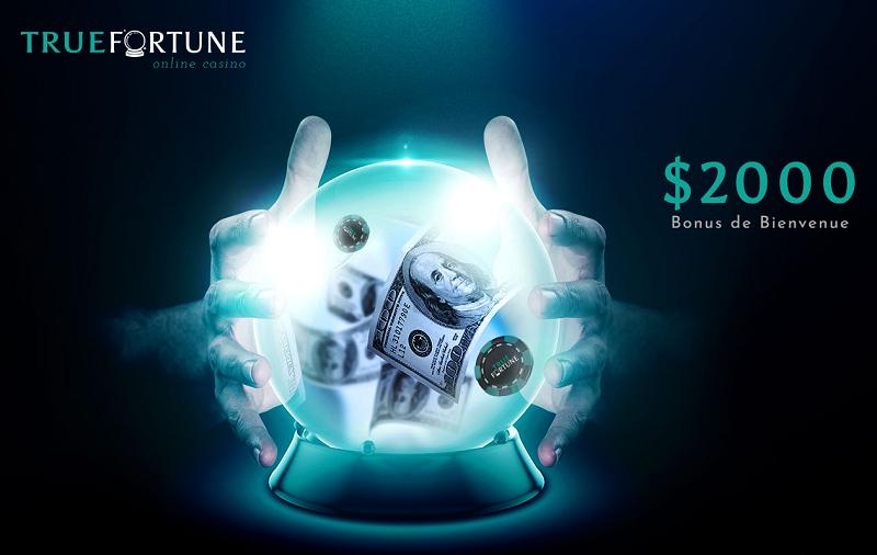 true fortune bonus de bienvenue 2000$
